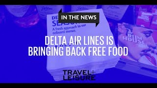 Delta Air Lines Is Bringing Back Free Food | Travel + Leisure