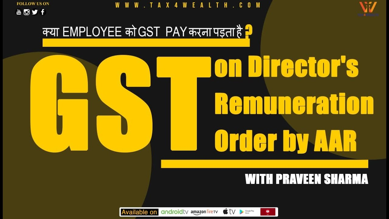 GST on Director Remuneration Order by AAR with CA Praveen Sharma