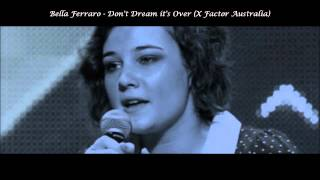 Bella Ferraro - Don't Dream it's Over (X Factor Australia)
