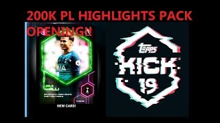 [KICK 19] 200K EPL HIGHLIGHTS Pack Opening!!