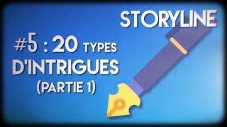 LES 20 TYPES D'INTRIGUES (Partie 1) || Storyline #5