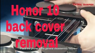 Honor 10 : How to remove back cover of Honor 10