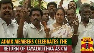 ADMK Party Members Celebrates The Return of Jayalalithaa as TN CM