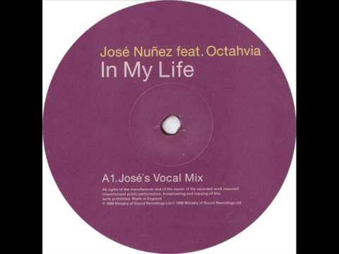 Jose' Nunez Feat. Octahvia - In My Life (Jose's Vocal Mix)