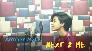 Armaan Malik - Next 2 me (Studio Cover) Sahil Sanjan ft. Aftab