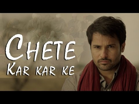 Chete Kar Kar Ke | Angrej | Amrinder Gill | Full Music Video | Releasing on 31st July