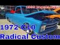 1972 C10 Radical Custom