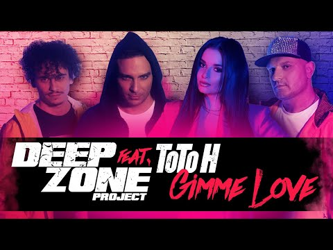 Deep Zone Project ft. ToTo H - Gimme Love