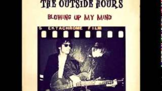 The Outside Hours - Blowing Up My Mind