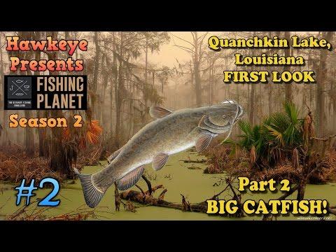 Fishing Planet S2 - Ep. #2:  Quanchkin, Louisiana - FIRST LOOK - Part 2 - BIG CATFISH!