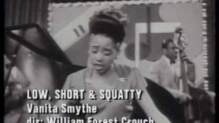 Vanita Smythe - Low Short & Squatty