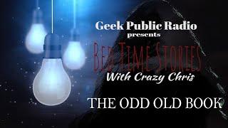 GPR Presents – Bedtime Stories: Odd Old Book