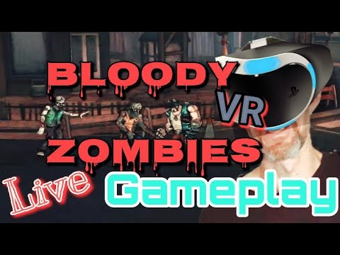 Bloody zombies - PSVR - Let's Play using Elgato yeah |