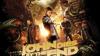 JOHN DIES AT THE END Original Theatrical Trailer