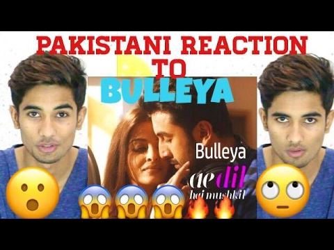 Pakistani Reaction To Bulleya –Ae Dil...
