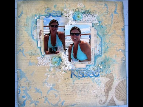 Mixed Media Layout Process Video   Sea Kissed