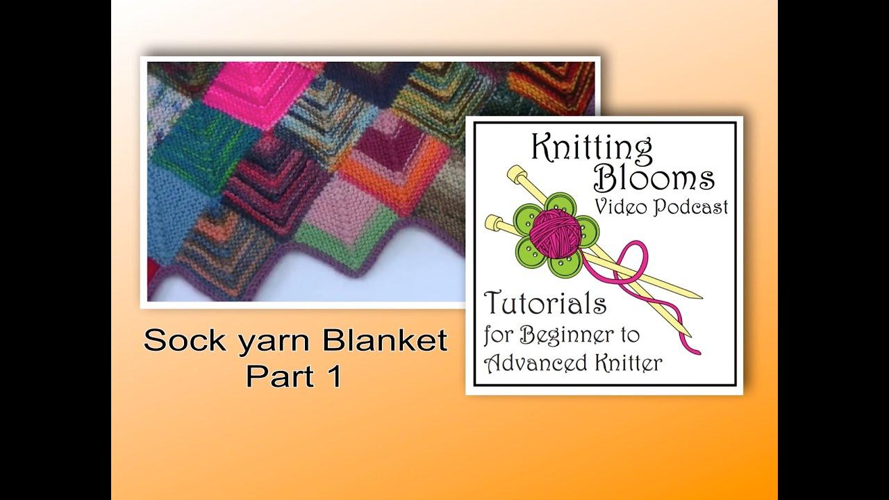 Sock Yarn Blanket Part 1 of 3 - Tutorial