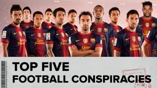 Top 5 Football Conspiracy Theories