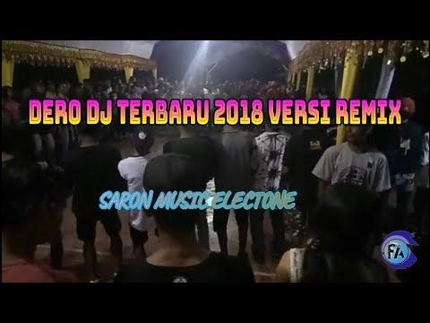 DERO DJ TERBARU 2018 VERSI REMIX