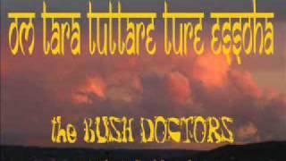 Om Tara Tuttare Ture Essoha by Bush Doctors