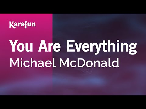 Karaoke You Are Everything - Michael McDonald *
