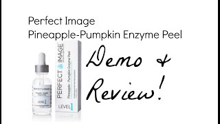 Perfect Image Pineapple - Pumpkin Enzyme Peel Demo & Review
