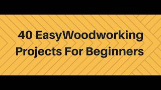 40 simple ideas woodworking for beginner
