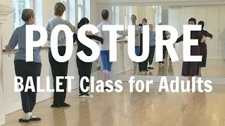 Ballet Posture Exercise from Ballet for adult beginners class