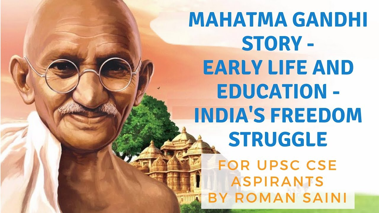 Mahatma Gandhi Story Early Life And Education Indias Freedom