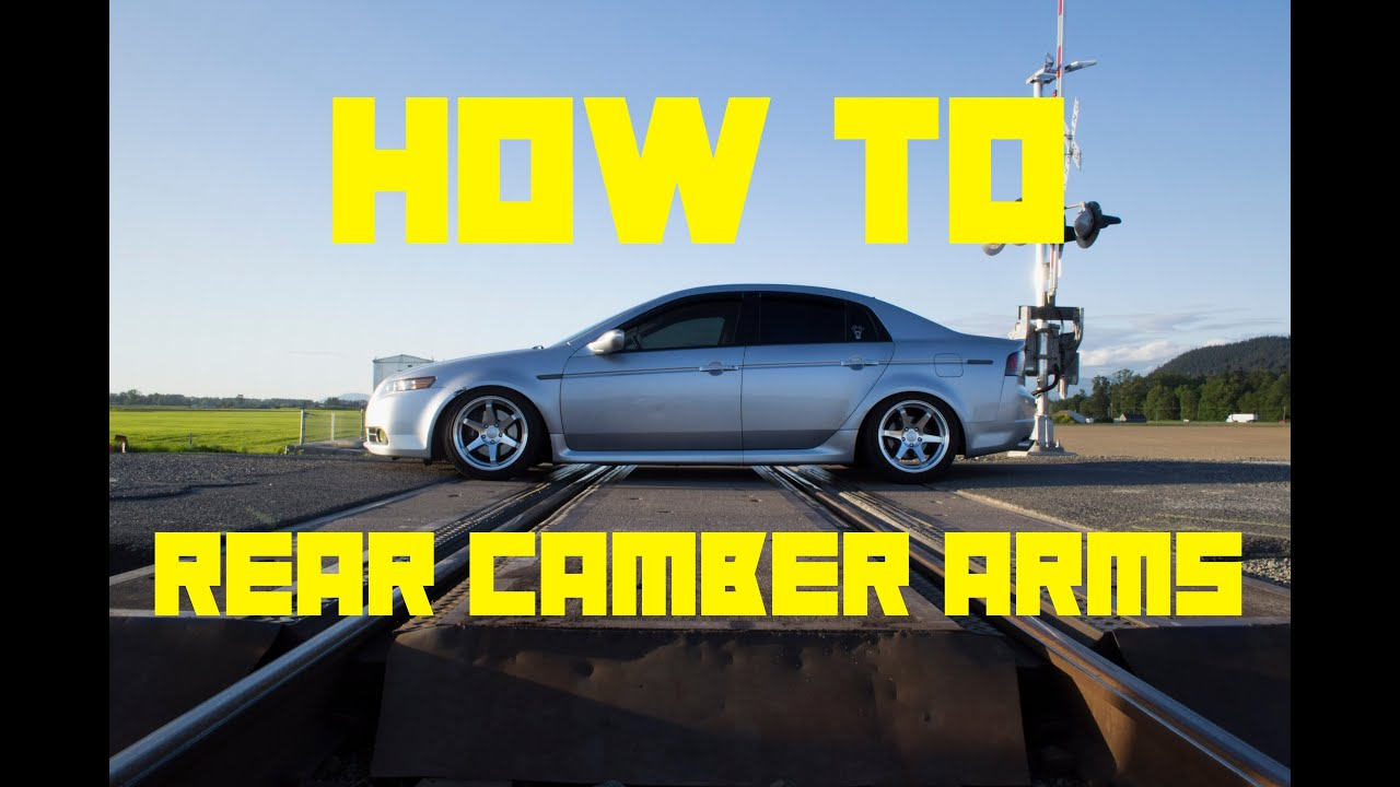 Install Rear Camber Arms Acura Tls YouTube - Acura tl camber kit