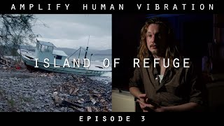 Nordic Giants - Amplify Human Vibration - Ep 3. Island of Refuge