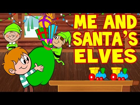 Christmas Songs for Children ♫ Me and Santa's Elves ♫ Songs for Kids ♫ Christmas Carols for Kids