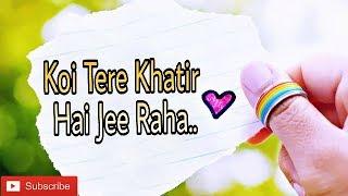 💑Koi Tere Khatir Hai Jee Raha || WhatsApp status new || Whatsapp status best
