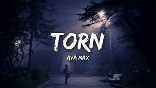 Ava Max - Torn (Lyrics)
