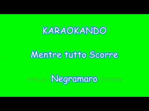 Karaoke Italiano - Mentre tutto Scorre - Negramaro ( Testo )