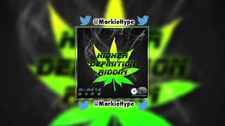 Higher Definition Riddim @MarkieHype