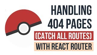 Handling 404 pages (catch all routes) with React Router v4