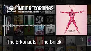 The Erkonauts - The Snick