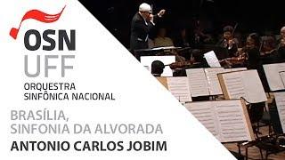OSN - Brasília, Sinfonia da Alvorada - Antonio Carlos Jobim