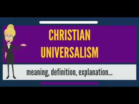 What is CHRISTIAN UNIVERSALISM? What does CHRISTIAN UNIVERSALISM mean?