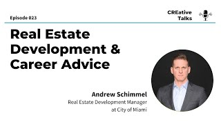 023. Real Estate Development & Career Advice - CREative Talks Commercial Real Estate Podcast