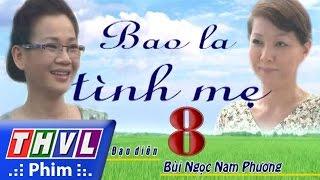 thvl  bao la tinh me - tap 8