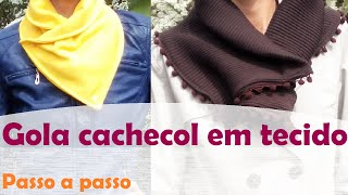 Gola cachecol (Maxi Gola) – Moda Outono/Inverno – passo a passo