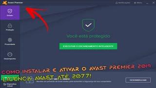 COMO INSTALAR E ATIVAR O AVAST PREMIER 2019! LICENÇA ATIVADA ATÉ 2077!