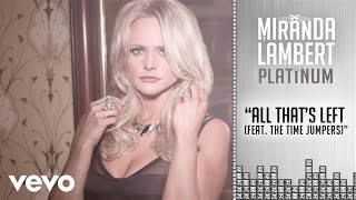Miranda Lambert - All That's Left (Audio) (feat. The Time Jumpers) ft. The Time Jumpers
