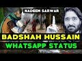 Badshah Hussain Whatsapp Status | Nadeem Sarwar Whatsapp Status | Noha whatsapp Status 2018 Whatsapp Status Video Download Free