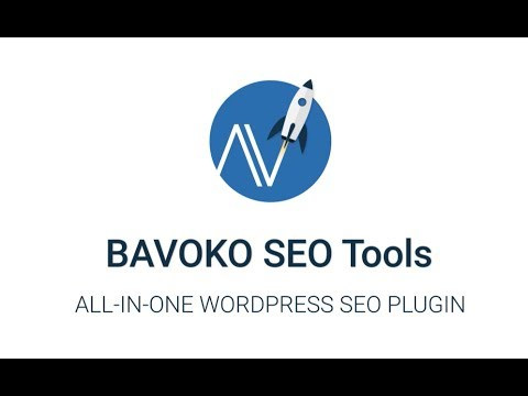 BAVOKO SEO Tools - All-in-One WordPress SEO Plugin | 2018