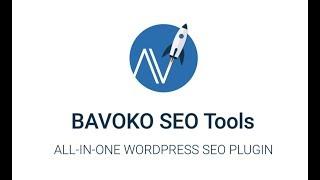 BAVOKO SEO Tools - All-in-One WordPress SEO Plugin | 2018