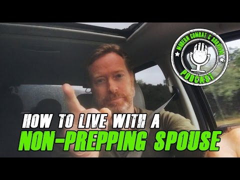 Survival Tips: How To Live With A Non-Prepping Spouse - Modern Combat and Survival