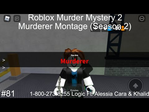 Logic 1 800 Roblox Roblox Murder Mystery 2 Murderer Montage Season 2 1 800 273 8255 Logic Ft Alessia Cara Khalid Youtube